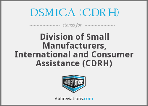 DSMICA (CDRH) - Division of Small Manufacturers, International and Consumer Assistance (CDRH)