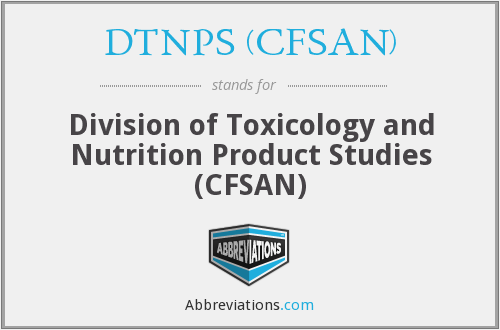 DTNPS (CFSAN) - Division of Toxicology and Nutrition Product Studies (CFSAN)