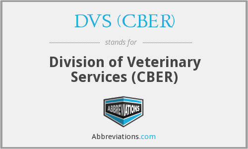 DVS (CBER) - Division of Veterinary Services (CBER)