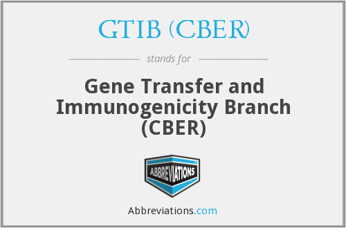 GTIB (CBER) - Gene Transfer and Immunogenicity Branch (CBER)