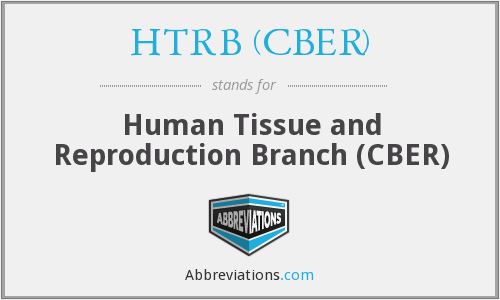 HTRB (CBER) - Human Tissue and Reproduction Branch (CBER)