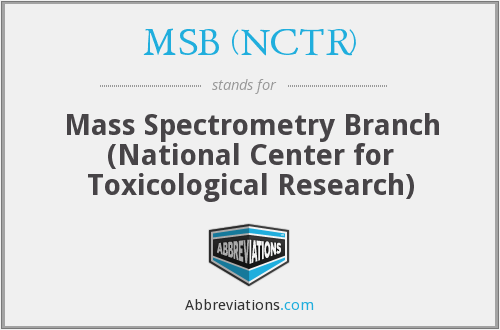 MSB (NCTR) - Mass Spectrometry Branch (National Center for Toxicological Research)
