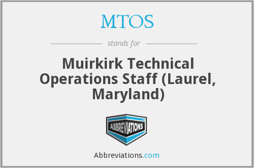 MTOS - Muirkirk Technical Operations Staff (Laurel, Maryland)