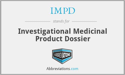 IMPD - Investigational Medicinal Product Dossier (EU)