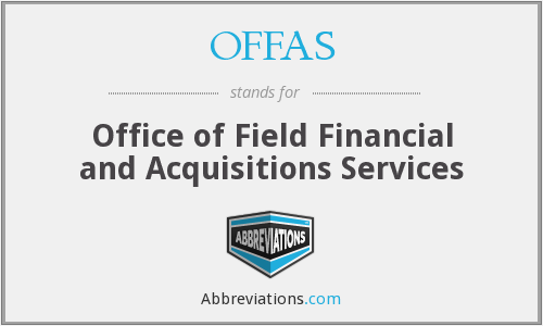 OFFAS - Office of Field Financial and Acquisitions Services