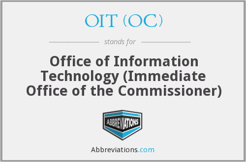 OIT (OC) - Office of Information Technology (Immediate Office of the Commissioner)
