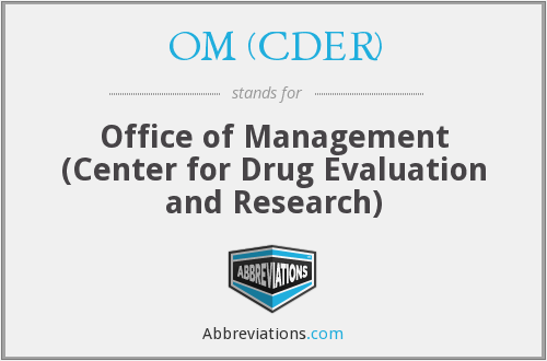 OM (CDER) - Office of Management (Center for Drug Evaluation and Research)