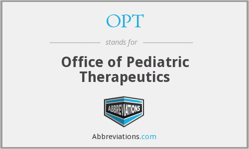 OPT - Office of Pediatric Therapeutics