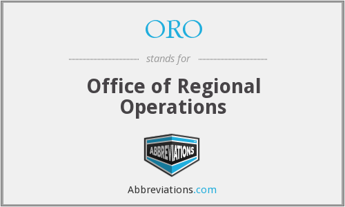 ORO - Office of Regional Operations