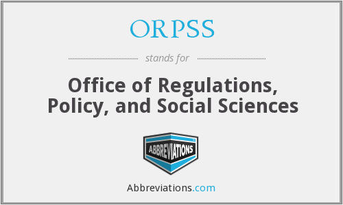 ORPSS - Office of Regulations, Policy, and Social Sciences