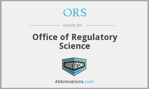 ORS - Office of Regulatory Science