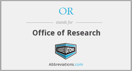OR - Office of Research