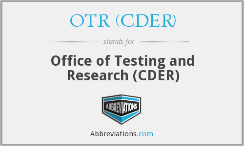 What does OTR (CDER) stand for?