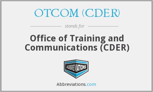 What does OTCOM (CDER) stand for?