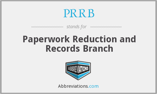 PRRB - Paperwork Reduction and Records Branch
