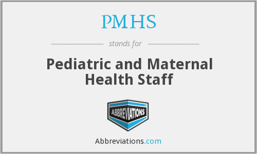 PMHS - Pediatric and Maternal Health Staff