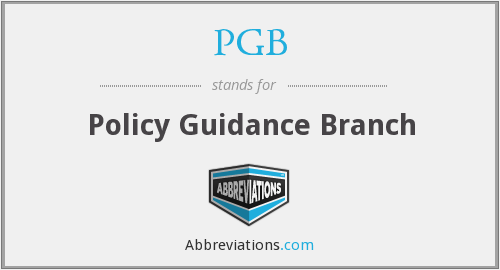 PGB - Policy Guidance Branch