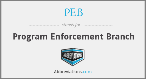 PEB - Program Enforcement Branch