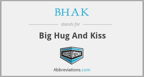 BHAK - Big Hug And Kiss