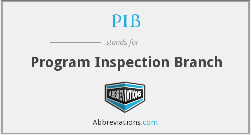 PIB - Program Inspection Branch