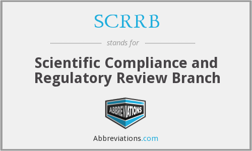 SCRRB - Scientific Compliance and Regulatory Review Branch