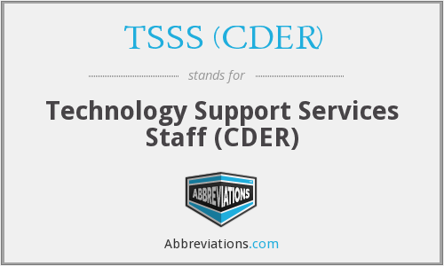 What does TSSS (CDER) stand for?
