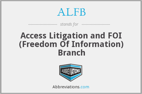 ALFB - Access Litigation and FOI (Freedom Of Information) Branch