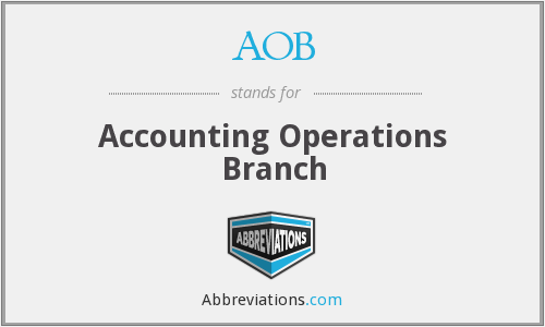 AOB - Accounting Operations Branch