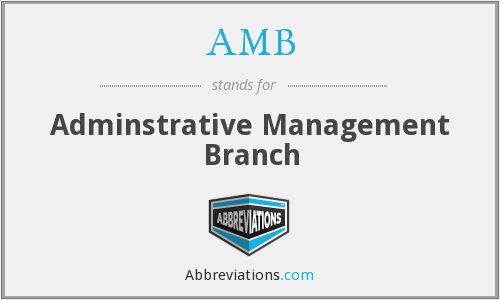 AMB - Adminstrative Management Branch
