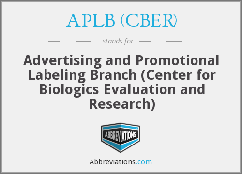 APLB (CBER) - Advertising and Promotional Labeling Branch (Center for Biologics Evaluation and Research)