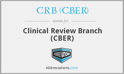 What does CRB (CBER) stand for?