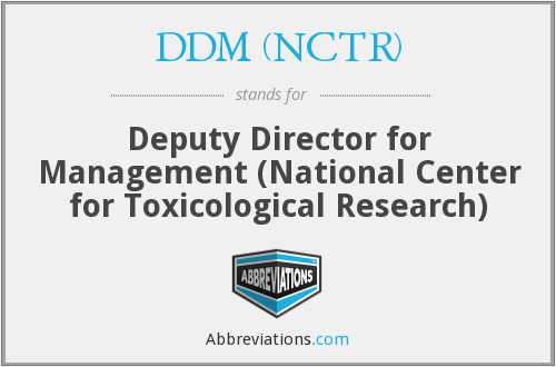DDM (NCTR) - Deputy Director for Management (National Center for Toxicological Research)