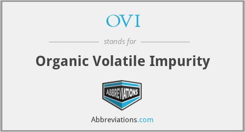 OVI - Organic Volatile Impurity