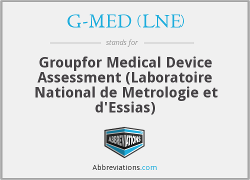G-MED (LNE) - Groupfor Medical Device Assessment (Laboratoire National de Metrologie et d'Essias)