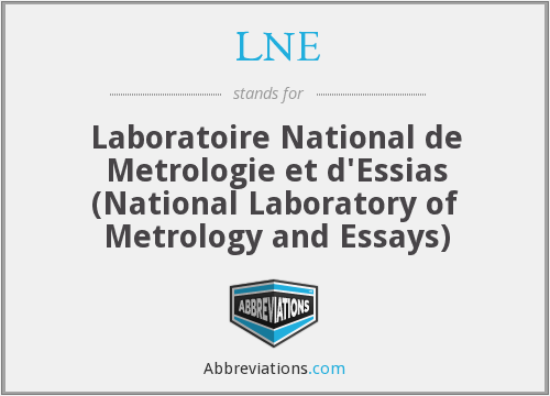 LNE - Laboratoire National de Metrologie et d'Essias (National Laboratory of Metrology and Essays)