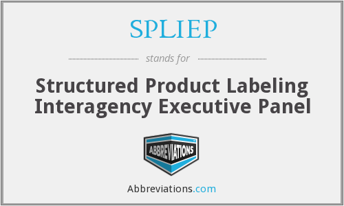 SPLIEP - Structured Product Labeling Interagency Executive Panel