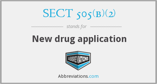 SECT 505(b)(2) - New drug application
