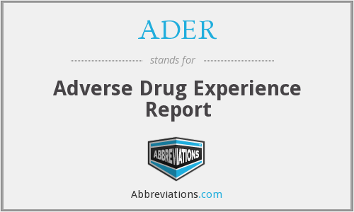 ADER - Adverse Drug Experience Report