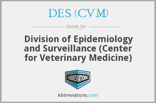 DES (CVM) - Division of Epidemiology and Surveillance (Center for Veterinary Medicine)