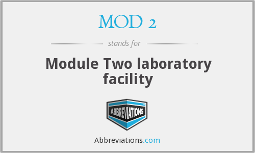 What does MOD 2 stand for?