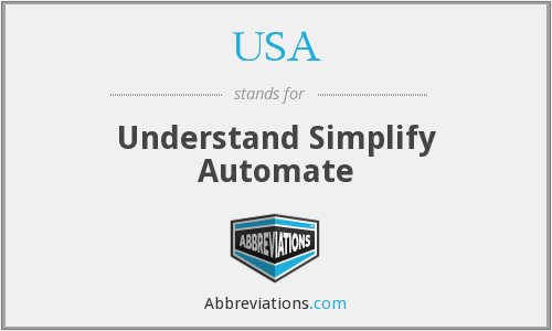 USA - Understand Simplify Automate