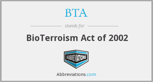 BTA - BioTerroism Act of 2002