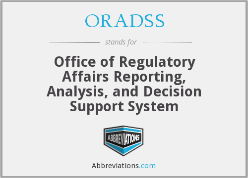ORADSS - Office of Regulatory Affairs Reporting, Analysis, and Decision Support System