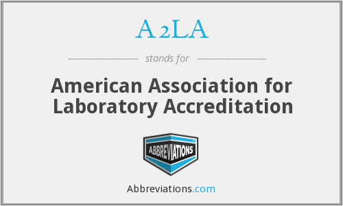 A2LA - American Association for Laboratory Accreditation
