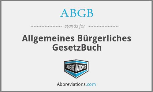 ABGB - Allgemeines Bürgerliches GesetzBuch