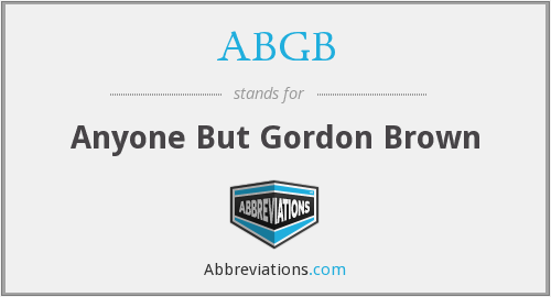 ABGB - Anyone But Gordon Brown