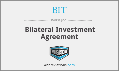 BIT - Bilateral Investment Agreement