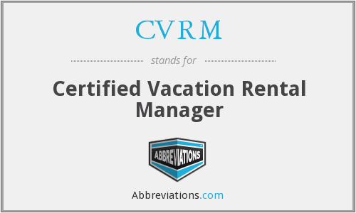 CVRM - Certified Vacation Rental Manager