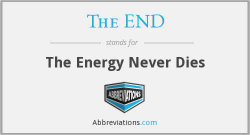 The END - The Energy Never Dies