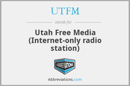 UTFM - Utah Free Media (Internet-only radio station)